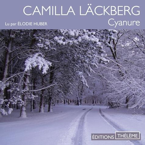 Camilla Läckberg et Elodie Huber - Cyanure.