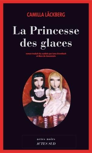 La princesse des glaces - Camilla Läckberg - Format PDF - 9782330003951 - 9,99 €