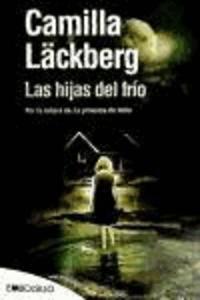 Camilla Läckberg - Las hijas del frío.
