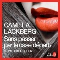 Camilla Läckberg et Rémi Cassaigne - Sans passer par la case départ.