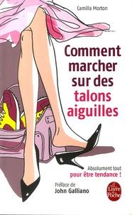 Camilla Morton - Comment marcher sur des talons aiguilles.