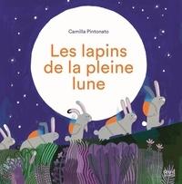Camilla Pintonato - Les lapins de la pleine lune.