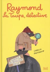 Camilla Pintonato - Raymond la taupe, détective.