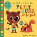 Camilla Reid et Nicola Slater - Petit ours et le pot - Avec des sons rigolos !.