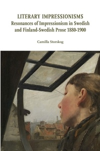 Téléchargement gratuit en ligne Literary Impressionisms  - Resonances of Impressionism in Swedish and Finland-Swedish Prose 1880-1900 9788855260435 iBook (Litterature Francaise)