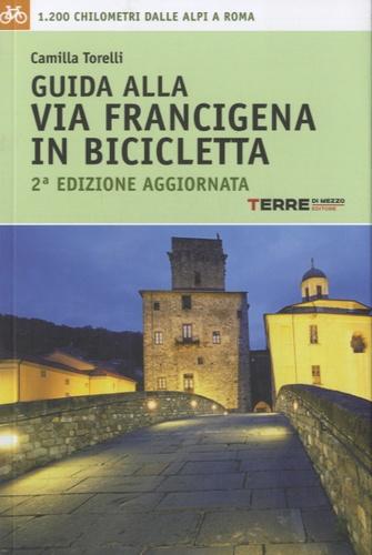 Camilla Torelli - Guida alla via Francigena in bicicletta.