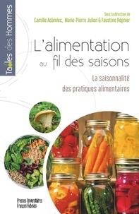 Camille Adamiec et Marie-Pierre Julien - L'alimentation au fil des saisons - La saisonnalité des pratiques alimentaires.