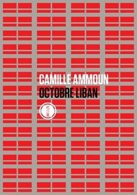 Camille Ammoun - Octobre Liban.