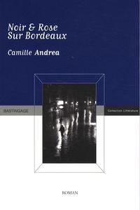 Camille Andrea - Noir & Rose sur Bordeaux.