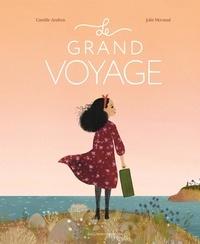 Camille Andros et Julie Morstad - Le grand voyage.