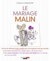 Camille Anseaume - Le mariage malin.