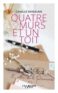 Camille Anseaume - Quatre murs et un toît.
