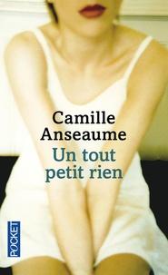 Camille Anseaume - Un tout petit rien.