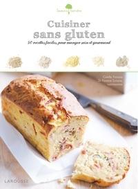 Camille Antoine et Florence Solsona - Cuisiner sans gluten - 50 recettes faciles, pour manger sain et gourmand.