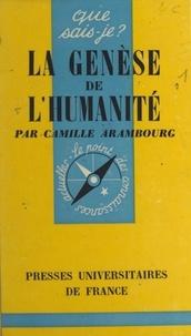 Camille Arambourg et Paul Angoulvent - La genèse de l'humanité.