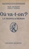 Camille Aymard et René Besnard - Où va-t-on ? - La France de demain.