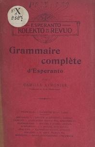 Camille Aymonier - Grammaire complète d'Esperanto.