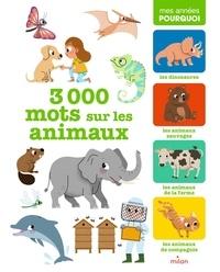 Camille Babeau et Cécile Benoist - 3 000 mots sur les animaux.