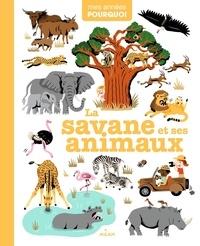 Camille Babeau et Sylvie Bessard - La savane et ses animaux.