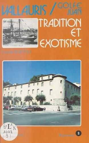 Vallauris, Golfe-Juan : Tradition et exotisme
