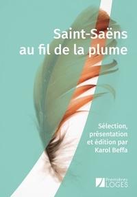 Camille/beffa karol Saint-saens - Saint-saens au fil de la plume.