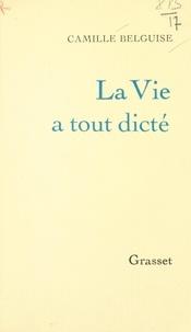 Camille Belguise et Ginette Guitard-Auviste - La vie a tout dicté.