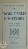 Camille Belmon - Séminaire de Clermont. Trois siècles d'histoire - 1656-1956.