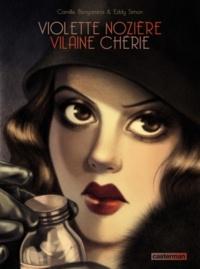 Camille Benyamina et Eddy Simon - Violette Nozière vilaine chérie.