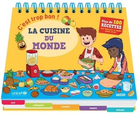 Camille Berta et Laurent Ducrettet - C'est trop bon ! - La cuisine du monde.