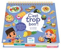 Camille Berta et Laurent Ducrettet - La cuisine du monde - Plus de 100 recettes pour découvrir le monde autour de toi !.
