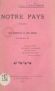 Camille Besse et René Besse - Notre pays - Les esprits et les gens.