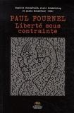 Camille Bloomfield et Alain Romestaing - Paul Fournel - Liberté sous contrainte.
