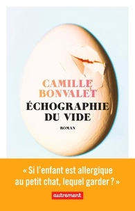 Camille Bonvalet - Echographie du vide.