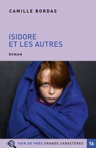 Ebook kindle format téléchargement gratuit Isidore et les autres CHM par Camille Bordas 9782378281809 en francais