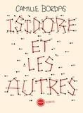 Camille Bordas - Isidore et les autres.