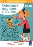Camille Bordes - Coloriages magiques avec les mots 8-10 ans.