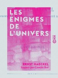 Camille Bos et Ernst Haeckel - Les Énigmes de l'univers.