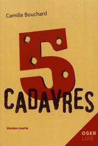 Camille Bouchard - 5 cadavres.