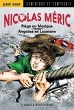 Camille Bouchard - Nicolas Méric  : Angoisse en Louisiane / Piège au Mexique.