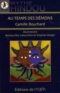 Camille Bouchard - Au temps des démons - Mythe hindou.