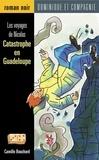 Camille Bouchard - Les voyages de Nicolas  : Catastrophe en Guadeloupe.