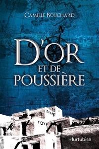 Camille Bouchard - D'or et de poussière.