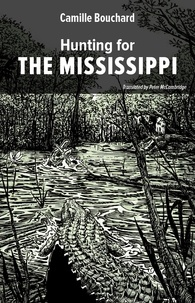 Camille Bouchard et Peter McCambridge - Hunting for the Mississippi.