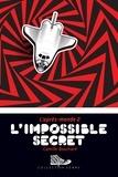 Camille Bouchard - L'impossible secret - L'après-monde 2.