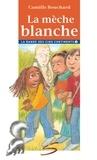 Camille Bouchard et Louise-Andrée Laliberté - La bande des cinq continents  : La mèche blanche.