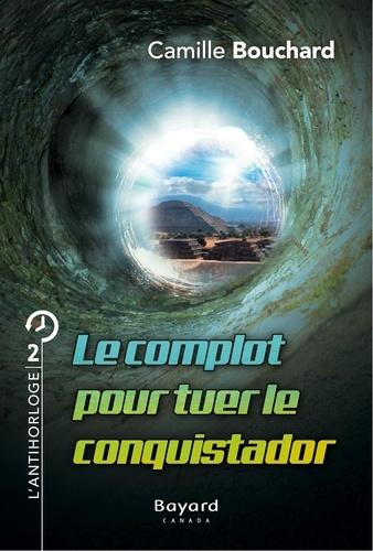 Le pianiste de la fin du monde  Le complot pour tuer le conquistador. Tome 2