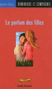 Camille Bouchard - Le parfum des filles.