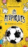 Camille Bouchard - Les Atypiques  : Les Atypiques 1 - Ce jour-là, à 7h22.