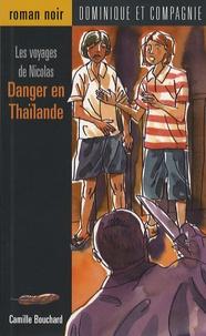 Camille Bouchard - Les voyages de Nicolas  : Danger en Thaïlande.