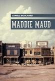 Camille Bouchard - Maddie Maud.